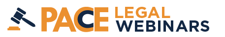 "graphic of a gavel with the words ""PACE Legal Webinars"""